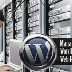 How Managed WordPress Hosting is Better Than Un-Managed One?